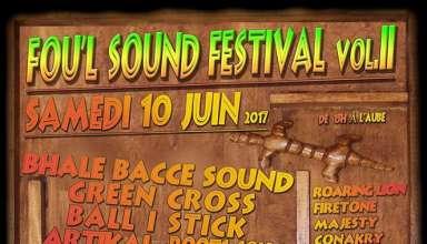 Affiche Foul Sound 2017 2ème Edition du Festival organisé par des bénévoles, chez eux, avec les moyens du bords.