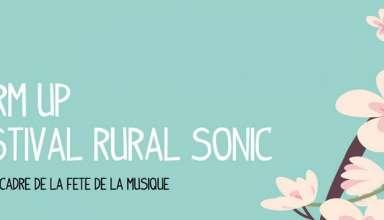 Warm Up 22 juin Le Festival Rural Sonic est un nouveau festival pour cette asso qui avait lancé le Festival Ondes Positives à Marçon dont la dernière session (mal calibrée niveau tarif Et Subvention quasi inexistante ont fait chuter le festoche) a eu lieu en 2017.