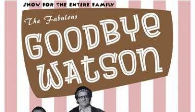 Goodbye Watson