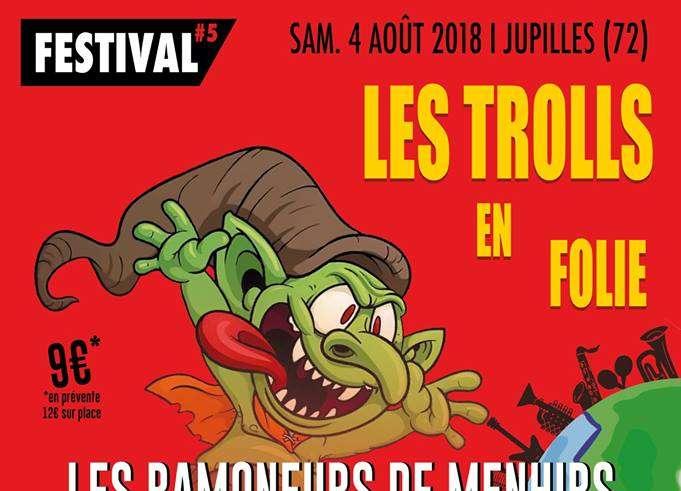 Les Trolls 5 2018 Le #TEF18 aura lieu le 5 aout 2018 à Jupilles(72)