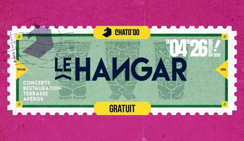 Hangar 2020 Du 04 au 26 septembre le Chato'do de Blois accueille des groupes locaux les vendredis et samedis dans la bonne humeur et avec son masque ...(normalement c'était prévu en juin mais cause c19...)